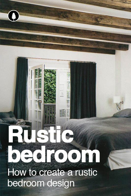 Rustic Bedroom Decor Ideas: How to create the look